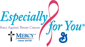 Especially For You®, Race Against Breast Cancer, Mercy, Cedar Rapids